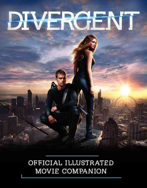 Divergent Official Illustrated Movie Companion By Egan, Kate