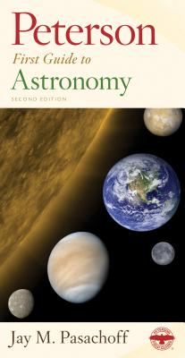 Peterson First Guide to Astronomy By Pasachoff, Jay M.