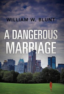 A Dangerous Marriage By Blunt, William W.